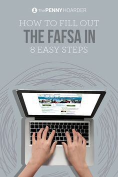 Dreading the application process for federal financial aid? Here's your step-by-step guide to how to fill out the FAFSA. - The Penny Hoarder /thepennyhoarder/
