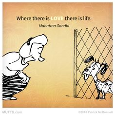 """Where there is #love there is #life."" - #MahatmaGandhi"
