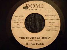 Five Pastels - You're Just An Angel - Very Rare Doo Wop Ballad - YouTube