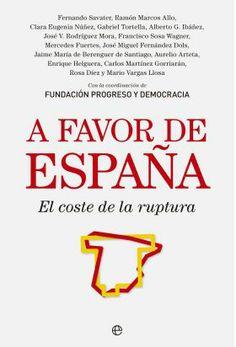 A favor de España : el coste de la ruptura / Fernando Savater ... La Esfera de los Libros, 2014.