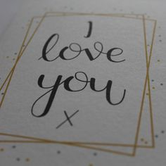 """The black hand lettered """"I love you"""" sits in the centre of a subtle gold frame. Tell someone you love them with this delightful card. I Love You Lettering, Letter I, Your Cards, Card Stock, Centre, Banner, Calligraphy, My Love, Frame"""