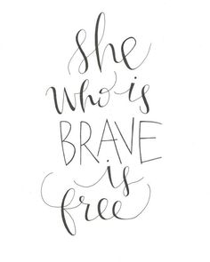 She who is brave is free. || Handwritten She who is brave is free Calligraphy by WildWoolCo