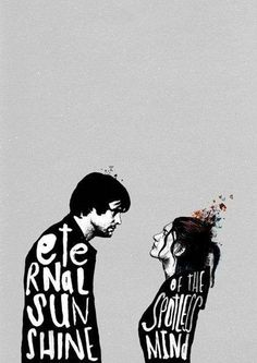 eternal sunshine of the spotless mind. I just saw this movie the other day. I wish I watched it sooner. So good.