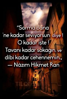Nazım Hikmet Beautiful Mind Quotes, Good Sentences, Poem Quotes, Best Quotes, Favorite Quotes, Like Quotes, Mindfulness Quotes, True Words, Yours Lyrics