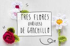 DIY: tres flores faciles de ganchillo. I am a Mess Blog