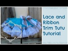 HOW TO: Make a Lace and Ribbon Trim Tutu by Just Add A Bow - YouTube
