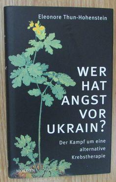 Wer hat Angst vor Ukrain * Kampf alternative Krebstherapie * Thun-Hohenstein Angst, Books, Ebay, Knowledge, Learning, Health, Livros, Book, Libros