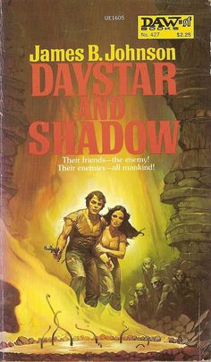 daw 427 James B. Johnson: Daystar and shadow. Daw Books Cover art by Ken W. Pulp Fiction Book, Science Fiction Books, Fiction Novels, Pulp Novel, Fantasy Book Covers, Book Cover Art, Fantasy Books, Fantasy Art, Sci Fi Books