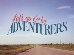 lets-go-and-be-adventurers-wallpaper