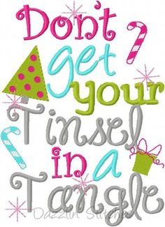 Don't Get Your Tinsel In A Tangle (girl), Embroidery design Embroidery Fonts, Embroidery Jewelry, Embroidery Monogram, Embroidery Ideas, Hand Embroidery, Christmas Shirts, Christmas Clothes, Christmas Pics, Christmas Clipart
