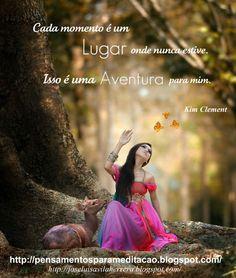 Cada momento é uma aventura
