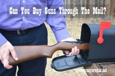 Can You Buy Guns Through The Mail? - Are We Crazy, Or What?