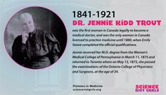 Jennie Kidd Trout was the first woman physician licensed to practice in Canada. Canada 150, Medical College, Trout, The One, How To Become, Medicine, Science, Woman, Brown Trout