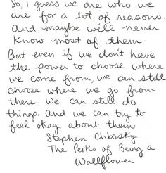 Favorite quote from one of my favorite movies/books. The Perks of Being a Wallflower. Pretty Words, Beautiful Words, The Words, Cool Words, Wallflower Quotes, Wallflower Movie, This Is Your Life, My Escape, Cute Quotes