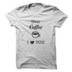 Dear Coffee - #t shirts online #personalized hoodies. LOWEST PRICE  => https://www.sunfrog.com/LifeStyle/Dear-Coffee.html?id=60505