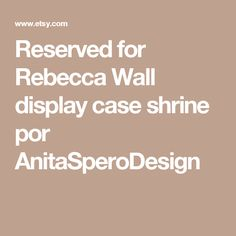 Reserved for Rebecca  Wall display case shrine por AnitaSperoDesign