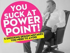you-suck-at-powerpoint by Jesse Desjardins - @Jessica Kettrick via Slideshare