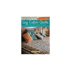 Log Cabin Quilts : Using the 6-inch Log Cabin Trim Tool (Paperback) (Penny Haren)