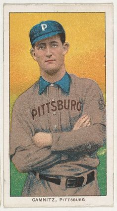 Camnitz, Pittsburgh, National League, from the White Border series (T206) for the American Tobacco Company, 1909–11. The Metropolitan Museum of Art, New York. The Jefferson R. Burdick Collection, Gift of Jefferson R. Burdick (Burdick 246, T206.365)