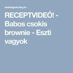 RECEPTVIDEÓ! - Babos csokis brownie - Eszti vagyok