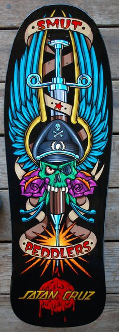 "Badass ""Smut Peddlers"" art on a skate deck by Eric ""Eggie"" Foust via pin head lounge. Santa Cruz style."