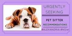 Pet owner seeking #petsitter #reviews http://petstayadvisor.com.au/ #ALEXANDRIA #NSW