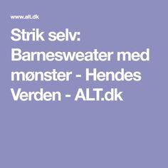 Strik selv: Barnesweater med mønster - Hendes Verden - ALT.dk