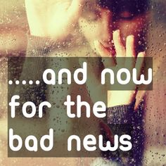 """.....and now for the bad news""   …..and now for the bad news   ..... to get the full story, click the link and the ""Like"" button. ;-)   http://www.lostandtired.com/2014/08/05/and-now-for-the-bad-news/  #Autism #Family #SPD #SpecialNeedsParenting"