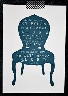 As for me and my house we will serve the Lord, Joshua 24:15, bible, scripture verse
