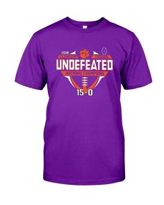 d1cebf8bc0a Clemson Tigers 2018-2019 Football National Champions Undefeated T-Shirt   fashion  clothing