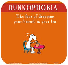 Harold's Planet: DUNKOPHOBIA: The fear of dropping your biscuit in your tea Tea Quotes Funny, Food Quotes, Tea Puns, Chai Quotes, Last Lemon, Catchy Phrases, Funny Cartoon Memes, Cuppa Tea, My Cup Of Tea