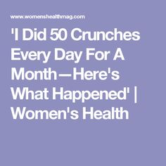 'I Did 50 Crunches Every Day For A Month—Here's What Happened' | Women's Health