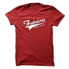 Fabulous since 1974 t-shirt - #tshirt typography #couple sweatshirt. LOWEST SHIPPING:  => https://www.sunfrog.com/Birth-Years/Fabulous-since-1974-t-shirt.html?id=60505