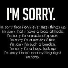 Love Quotes For Her : QUOTATION - Image : Quotes Of the day - Description Im Sorry I Mess Everything Up sad sorry sad quotes sorry quotes for her sorry Im Sorry Quotes, True Quotes, Sorry To Boyfriend Quotes, Im Fine Quotes, The Words, Looks Quotes, Depression Quotes, Depression Kills, Feelings