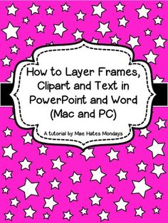 Hi.I have been asked to create a tutorial about layering Graphics and I thought I would share it here as a freebie.In this tutorial you will get detailed instructions about how to layer frames, clipart and text in PowerPoint and Word (Written in both MAC and PC versions).I have used Mae Hates Mondays Awards and Certificates Mega-Pack which can be found using the following link, but you can use most graphics you may already have in your arsenal and follow the steps in the tutorial:Awards…