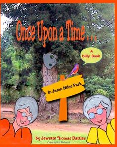 Once Upon a Time in Jason Niles Park (A Dilly Book) (Volume 1) by Jewette Thomas Battles http://www.amazon.com/dp/1489587691/ref=cm_sw_r_pi_dp_gOw.wb1RBPTNQ