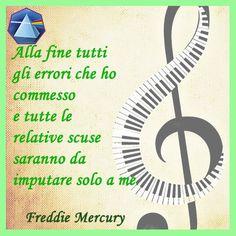 """""""Alla fine tutti gli errori che ho commesso e tutte le relative scuse saranno da imputare solo a me."""" - Freddie Mercury  #freddiemercury #citazioni #quotes #lauragipponi"""