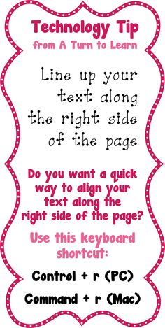 If you make your own things for your classroom, this little tip will help make it a bit quicker. align your text along the right side of the page with a quick keyboard shortcut! Works in PowerPoint, Word, and Publisher! Computer Shortcut Keys, Computer Basics, Computer Help, Computer Internet, Computer Tips, Technology Hacks, Computer Technology, Computer Programming, Educational Technology