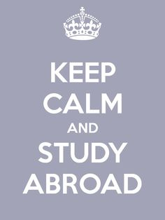 Keep Calm and Study Abroad