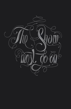 the show must go on Freddie Mercury Quotes, Queen Freddie Mercury, Queen Band, Go For It Quotes, Some Quotes, Theatre Tattoo, Queen Ii, Save The Queen, Three Words