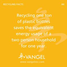 Recycling Facts - Recycling one ton of plastic bottles saves the equivalent energy usage of a two person household for one year.