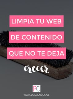 Da igual la pena que te de o lo mal que te sientas pero si quieres crecer tienes que limpiar tu web de vez en cuando. Todo lo que acumulas sin sentido te está impidiendo crecer. #marketingonline #pepacobos #venderonline #creatuweb