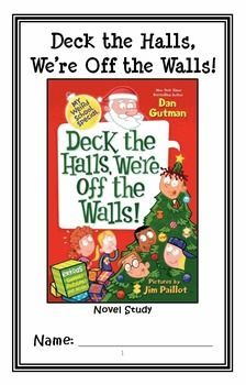 Deck the Halls, We're Off the Walls! (Dan Gutman) Novel Study / Comprehension * Follows Common Core Standards *  This 23-page booklet-style Novel Study is designed to follow students throughout the entire book.  The questions are based on reading comprehension, strategies and skills. The novel study is designed to be enjoyable and keep the students engaged.