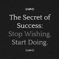 "franceshui: ""The Secret of Success: Stop Wishing Start Doing #entrepreneurs #business #work #motivational #quotes #picoftheday #entrepreneurlife #entrepreneurship #lifestyle #hardwork #entrepreneur #startup #motivation #instagood #successful #happy..."