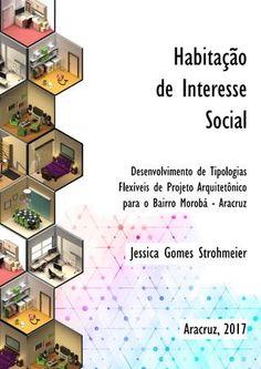 """Cover of """"TCC Habitação de Interesse Social: Desenvolvimento de Tipologias Flexíveis de Projeto Arquitetônico"""" Architecture Portfolio, School Architecture, Architecture Design, Architecture Interiors, Architectural Scale, Social Housing, Roof Repair, Starbucks Mugs, Autocad"""