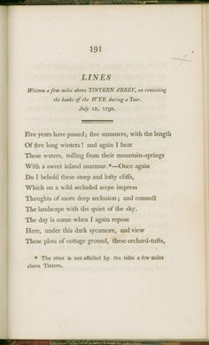 """William Wordsworth, """"Tintern Abbey"""". This poem is profoundly beautiful. It makes me weep."""