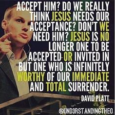 Accept Him? Do we really think Jesus needs our acceptance? Jesus is no longer One to be accepted or invited in but One who is infinitely worthy of our immediate and total surrender. Give Me Jesus, Jesus Is Lord, Scripture Quotes, Faith Quotes, Scriptures, Gospel Quotes, Biblical Quotes, Spiritual Quotes, Christian Life