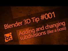 Blender 3D Tip #001 - Adding and changing SubSurf divisions like a boss
