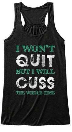 I Won't Quit - Fitness Workout Tank Tops