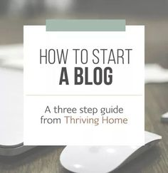 A beginner's guide to starting a blog. We've simplified the process for you and have created an easy to follow, step-by-step visual tutorial to get you up and running today! We also have an exclusive bonus offer for those who sign up through Thriving Home. Keep reading to find out what it is!